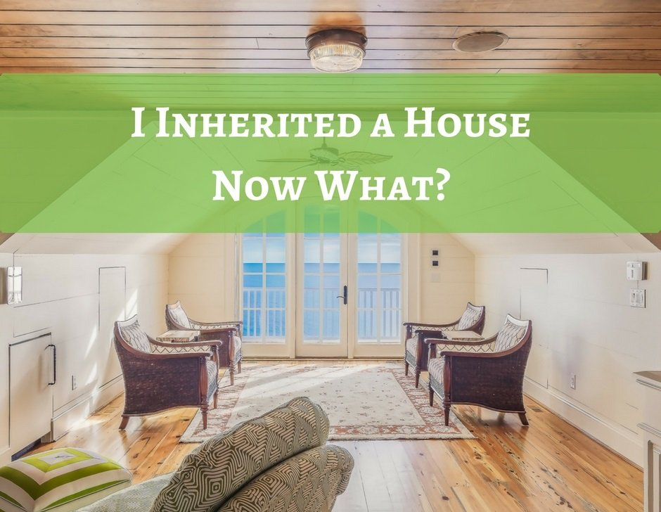 I Inherited a House – Now What?